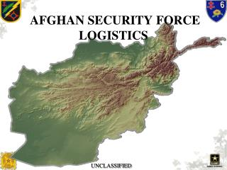 AFGHAN SECURITY FORCE  LOGISTICS