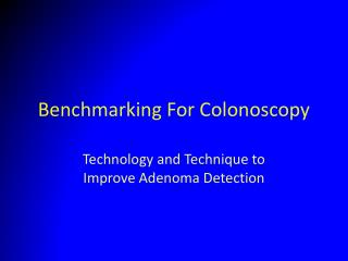Benchmarking For Colonoscopy