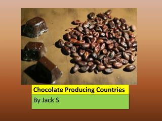 Chocolate Producing Countries