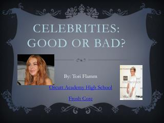 Celebrities: Good or Bad?