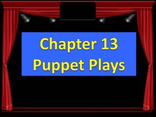 Chapter 13 Puppet Plays
