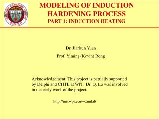 MODELING OF INDUCTION HARDENING PROCESS PART 1: INDUCTION HEATING