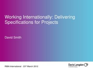 Working Internationally: Delivering Specifications for Projects