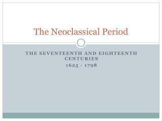 The Neoclassical Period