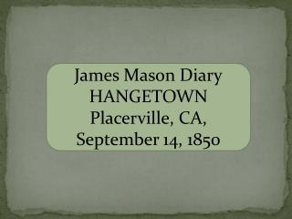 James Mason Diary HANGETOWN Placerville, CA , September 14, 1850