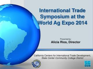 International Trade Symposium at the World Ag Expo 2014