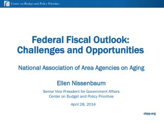 Federal Fiscal Outlook:  Challenges and Opportunities