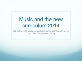 Music and the new curriculum 2014