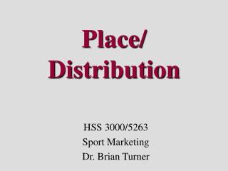 Place/ Distribution
