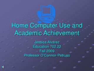 Home Computer Use and Academic Achievement