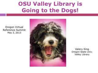 OSU Valley Library is  Going to the Dogs!