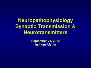 Neuropathophysiology  Synaptic  Transmission &  Neurotransmitters