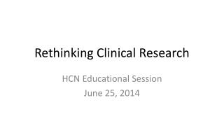 Rethinking Clinical Research