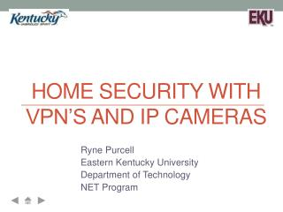 Home security  with  vpn's  and  ip cameras