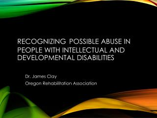 Recognizing Possible Abuse in People With Intellectual and Developmental Disabilities