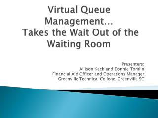 Virtual Queue Management… Takes the Wait Out of the Waiting Room
