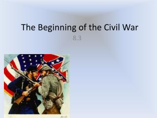 The Beginning of the Civil War