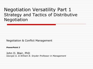 Negotiation  Versatility Part 1 Strategy and Tactics of Distributive Negotiation