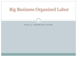 Big Business Organized Labor