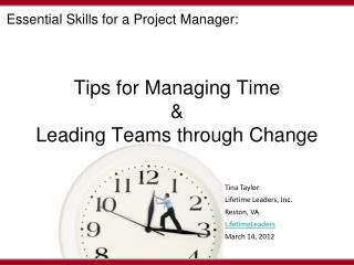 Tips for Managing Time  & Leading Teams through Change