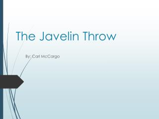 The Javelin Throw