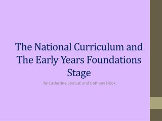 The National Curriculum and The Early Years Foundations Stage