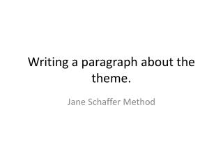 Writing a paragraph  about the theme .
