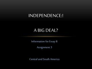 Independence:! A Big Deal?