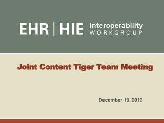 Joint Content Tiger Team Meeting
