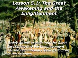 Lesson 5.1: The Great Awakening and the Enlightenment