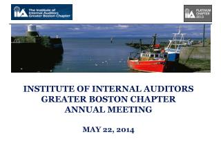 INSTITUTE OF INTERNAL AUDITORS GREATER BOSTON CHAPTER ANNUAL MEETING MAY 22, 2014