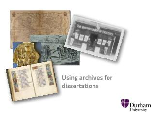 Using archives for dissertations