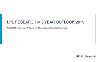 LPL Research MIDYEAR OUTLOOK 2019