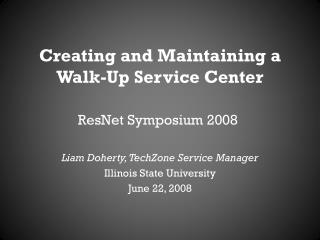 Creating and Maintaining a Walk-Up Service Center