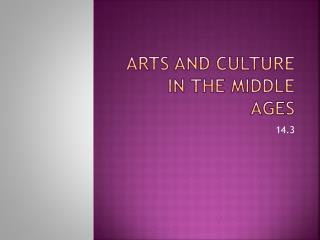 Arts and Culture in the Middle Ages
