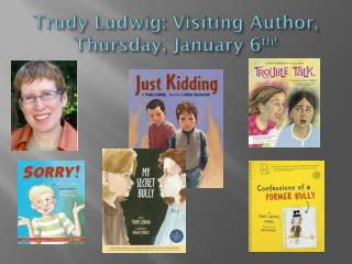Trudy Ludwig: Visiting Author, Thursday, January 6 th !