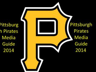 Pittsburgh Pirates  Media Guide  2014