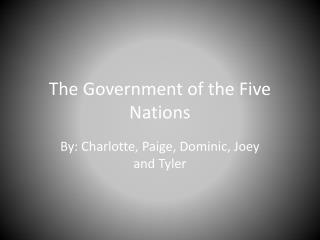 The Government of the Five  N ations