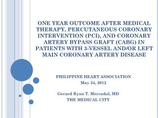 Gerard Ryan T.  Mercadal , MD THE MEDICAL CITY