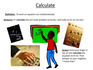 Definition:   To work an equation out mathematically
