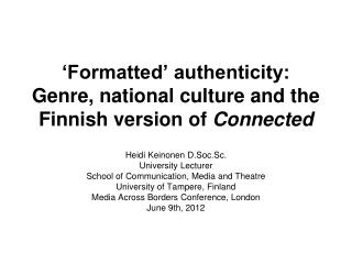 'Formatted' authenticity:  Genre, national culture and the Finnish version of  Connected