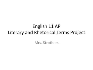 English 11 AP Literary and Rhetorical Terms Project