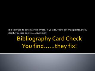 Bibliography Card Check You find……they fix!
