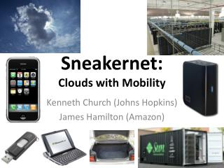 Sneakernet :  Clouds  with  Mobility