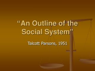 """""""An Outline of the Social System"""""""