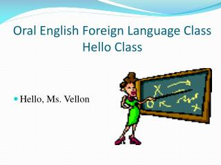 Oral  English Foreign Language  Class Hello Class