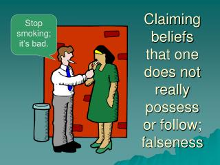 Claiming beliefs that one does not really possess or follow; falseness