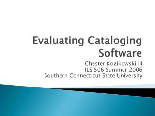 Evaluating Cataloging Software
