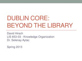 DUBLIN  CORe : BEYOND THE LIBRARY
