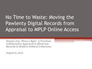 No Time to Waste: Moving the Pawlenty Digital Records from Appraisal to MPLP Online Access